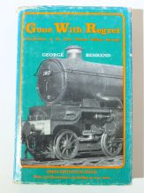 Gone With Regret : Recollection of the Great Western Railway 1922-47 (Behrend 1969